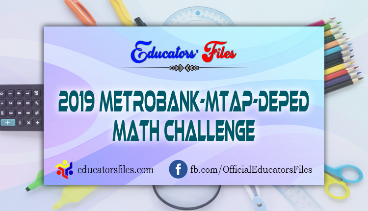 2019 Metrobank-MTAP-DepEd Math Challenge (MMC) » Educators